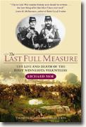 *The Last Full Measure: The Life and Death of the First Minnesota Volunteers* by Richard Moe