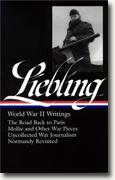 *A.J. Liebling: World War II Writings (Library of America)* by A.J. Liebling, edited by Pete Hamill