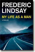 Buy *My Life as a Man* by Frederic Lindsay online