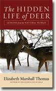 *The Hidden Life of Deer: Lessons from the Natural World* by Elizabeth Marshall Thomas