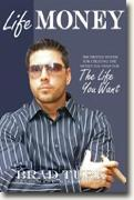 *Lifemoney: The Proven System for Creating the Money You Need for the Life You Want* by Brad Turk
