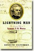 *Buy *Lightning Man: The Accursed Life of Samuel F.B. Morse* online