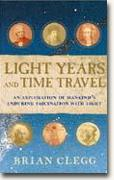Buy *Light Years and Time Travel: An Exploration of Mankind's Enduring Fascination With Light* online