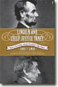 *Lincoln and Chief Justice Taney: Slavery, Secession, and the President's War Powers* by James F. Simon