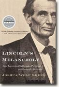 Buy *Lincoln's Melancholy: How Depression Challenged a President and Fueled His Greatness* by Joshua Wolf Shenk online