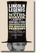 Buy *Lincoln Legends: Myths, Hoaxes, and Confabulations Associated with Our Greatest President* by Edward Steers, Jr. online