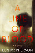 Buy *A Line of Blood* by Ben McPhersononline