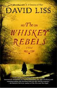 *The Whiskey Rebels* by David Liss