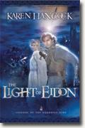 Buy *The Light of Eidon (Legends of the Guardian-King)* by Karen Hancock