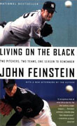 *Living on the Black: Two Pitchers, Two Teams, One Season to Remember* by John Feinstein