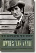 Buy *To Live's to Fly: The Ballad of the Late, Great Townes Van Zandt* by John Kruth online
