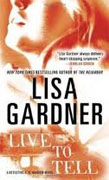 Buy *Live to Tell: A Detective D. D. Warren Novel* by Lisa Gardner online