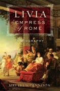*Livia, Empress of Rome: A Biography* by Matthew Dennison