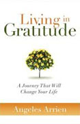 Buy *Living in Gratitude: A Journey That Will Change Your Life* by Angeles Arrien online