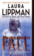 *Another Thing to Fall (Tess Monaghan Mysteries)* by Laura Lippman