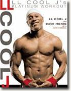 *LL Cool J's Platinum Workout: Sculpt Your Best Body Ever with Hollywood's Fittest Star* by LL Cool J with Dave Honig and Jeff O'Connell