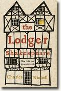 Buy *The Lodger Shakespeare: His Life on Silver Street* by Charles Nicholl online
