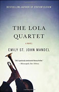 *The Lola Quartet* by Emily St. John Mandel