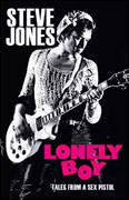 *Lonely Boy: Tales from a Sex Pistol* by Steve Jones with Ben Thompson