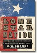 Buy *Lone Star Nation: How a Ragged Army of Volunteers Won the Battle for Texas Independence - and Changed America* online
