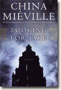 *Looking for Jake* by China Miéville