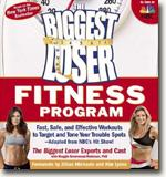 Buy *The Biggest Loser Fitness Program: Fast, Safe, and Effective Workouts to Target and Tone Your Trouble Spots--Adapted from NBC's Hit Show!* by online