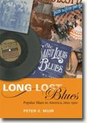*Long Lost Blues: Popular Blues in America, 1850-1920 (Music in American Life)* by Peter C. Muir