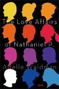 Buy *The Love Affairs of Nathaniel P.* by Adelle Waldmanonline