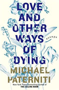 Buy *Love and Other Ways of Dying: Essays* by Michael Paternitio nline