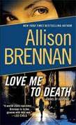 Buy *Love Me to Death* by Allison Brennan online