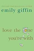 Buy *Love the One You're With* by Emily Giffin online