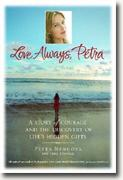 Buy *Love Always, Petra: A Story of Courage and the Discovery of Life's Hidden Gifts* by Petra Nemcova with Jane Scovell online