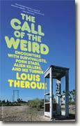 *The Call of the Weird: Encounters with Survivalists, Porn Stars, Alien Killers, and Ike Turner* by Louis Theroux