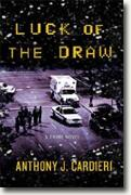 *Luck of the Draw: A Crime Novel* by Anthony J. Cardieri