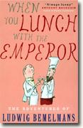 *When You Lunch with the Emperor* by Ludwig Bemelmans