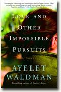*Love and Other Impossible Pursuits* by Ayelet Waldman