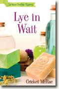 Buy *Lye in Wait: A Home Crafting Mystery* by Cricket McRae online