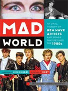 Buy *Mad World: An Oral History of New Wave Artists and Songs That Defined the 1980s* by Lori Majewski and Jonathan Bernsteino nline