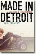 Buy *Made in Detroit: A South of 8 Mile Memoir* by Paul Clemens online