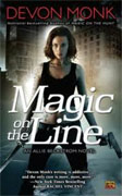 *Magic on the Line: An Allie Beckstrom Novel* by Devon Monk