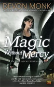 *Magic Without Mercy: An Allie Beckstrom Novel* by Devon Monk
