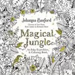 *Magical Jungle: An Inky Expedition and Coloring Book for Adults* by Johanna Basford