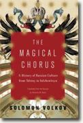 *The Magical Chorus: A History of Russian Culture from Tolstoy to Solzhenitsyn* by Solomon Volkov and Antonina Bouis (translator)