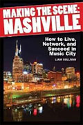 Buy *Making the Scene: Nashville - How to Live, Network, and Succeed in Music City* by Liam Sullivan online