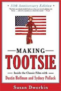 Buy *Making Tootsie: Inside the Classic Film with Dustin Hoffman and Sydney Pollack (30th Anniversary Edition)* by Susan Dworkin online