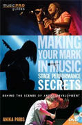Buy *Making Your Mark in Music: Stage Performance Secrets - Behind the Scenes of Artistic Development (Music Pro Guides)* by Anika Paris online