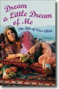 *Dream a Little Dream of Me: The Life of Cass Elliot* by Eddi Fiegel