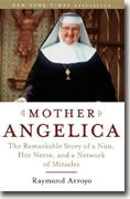Buy *Mother Angelica: The Remarkable Story of a Nun, Her Nerve, and a Network of Miracles* online