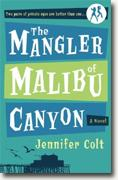 Jennifer Colt's *The Mangler of Malibu Canyon*