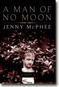 *A Man of No Moon* by Jenny McPhee